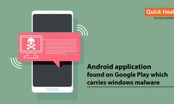 Android application found on Google Play Store carrying Windows malware!